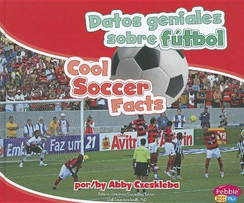 Datos geniales sobre futbol / Cool Soccer Facts (Pebble Plus Bilingual) por Abby Czeskleba