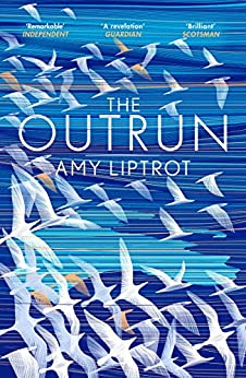 The Outrun by [Liptrot, Amy]