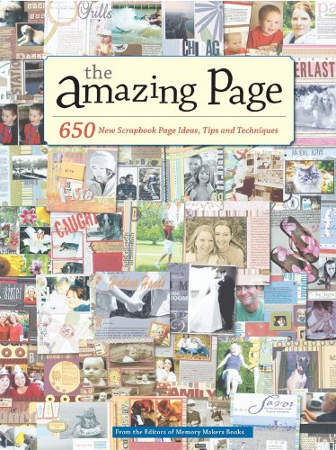 The Amazing Page: 650 Scrapbook Page Ideas, Tips and Techniques (Memory Makers) (English Edition) -