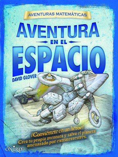 Aventura en el espacio: Aventuras matemáticas por David Glover