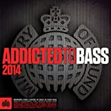 Addicted to Bass 2014 - Ministry of Sound [Explicit]