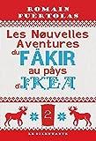 Rappelez-vous l'épisode précédent : L'extraordinaire voyage du fakir qui était resté coincé dans une armoire Ikea; soit Ajatashatru Lavash Patel, qu'on expectorera selon les goûts et la virtuosité phonique achète-une-truelle ou jette-un-tas-de-choux...