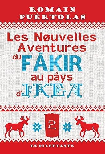 Les Nouvelles Aventures du fakir au pays d'Ikea par Romain Puértolas