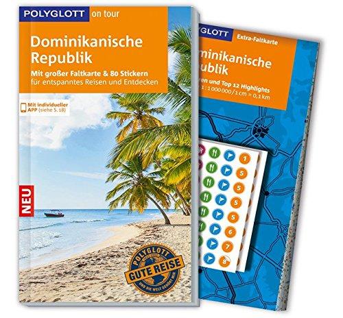 POLYGLOTT on tour Reiseführer Dominikanische Republik: Mit großer Faltkarte, 80 Stickern und individueller App