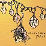 Songtexte von Mimicking Birds - Mimicking Birds
