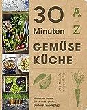 : 30 Minuten Gemüseküche