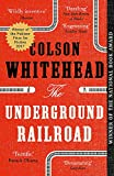 The Underground Railroad: Winner of the Pulitzer...