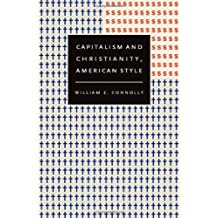 Capitalism and Christianity, American Style by William E. Connolly (2008-04-09)