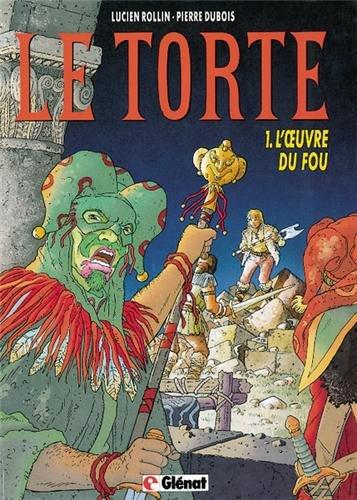 Le torte, tome 1 : L'oeuvre du fou
