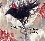 Songtexte von Calexico - Garden Ruin