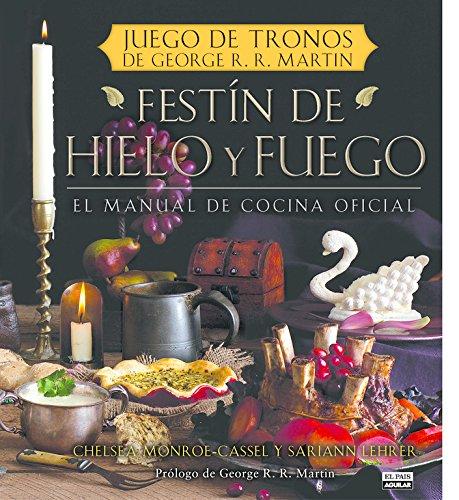Festín de hielo y fuego. Libro oficial de cocina de Juego de Tronos (Gastronomía, Band 703011) (Juego De Cocina)