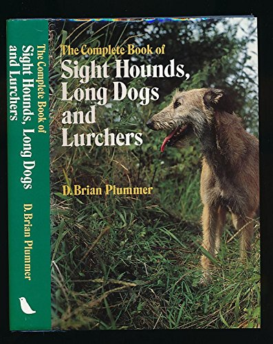 The Complete Book Of Sight Hounds,longdogs And Lurchers