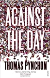 Against the Day by Pynchon, Thomas New edition (2007)
