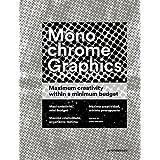 Monochrome Graphics : Maximum Creativity within a Minimum Budget