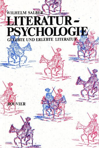 Literaturpsychologie: Gelebte und erlebte Literatur (Abhandlungen zur Kunst-, Musik- und Literaturwissenschaft)