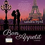 Bon Appetit: A Novel: French Twist, Book 2