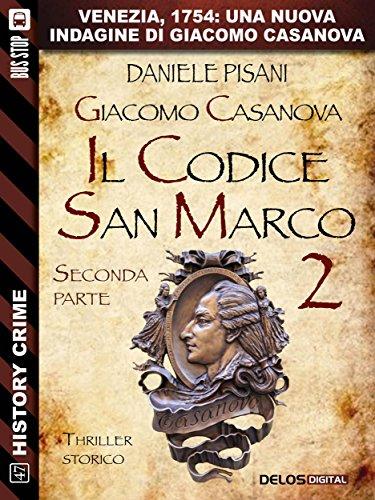 Giacomo Casanova - Il codice San Marco II: Ciclo: Giacomo Casanova (History Crime)