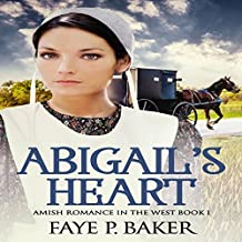 Abigail's Heart: Amish Romance in the West, Book 1