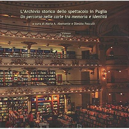 L'archivio Storico Dello Spettacolo In Puglia. Un Percorso Nelle Carte Tra Memoria E Identità