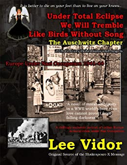 The Auschwitz Chapter (Under Total Eclipse We Will Tremble Like Birds Without Song)