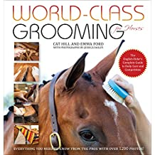 World-Class Grooming for Horses: The English Rider's Complete Guide to Daily Care and Competition