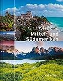 Traumstraßen Mittel- und Südamerikas - Gerhard Bruschke