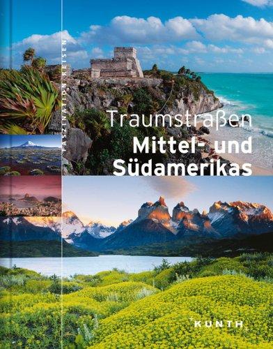 Traumstraßen Mittel- und Südamerikas