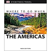 Where To Go When The Americas (DK Eyewitness Travel Guides)