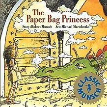 The Paper Bag Princess (Classic Munsch) (English Edition)