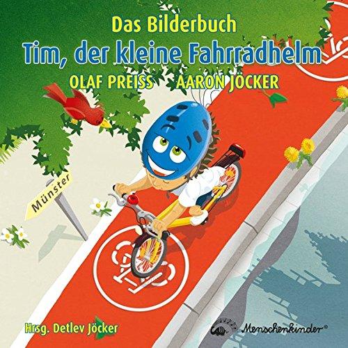 Preisvergleich Produktbild Tim, der kleine Fahrradhelm: Das Bilderbuch motiviert zum Helmtragen
