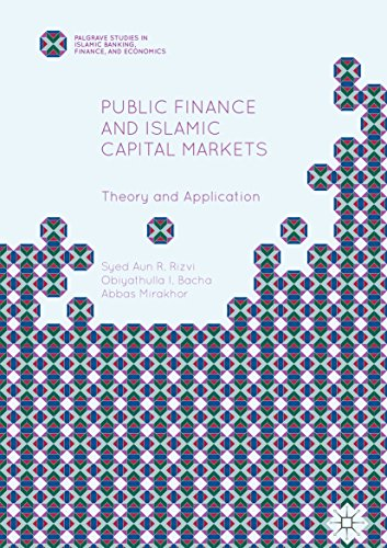 public-finance-and-islamic-capital-markets-theory-and-application-palgrave-studies-in-islamic-bankin