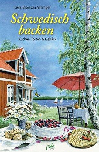 Schwedisch backen: Kuchen, Torten & Gebäck