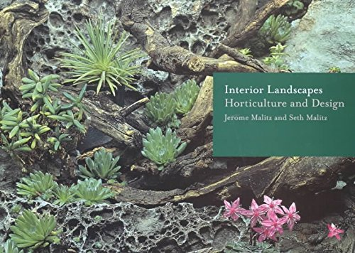 [(Interior Landscapes : Horticulture and Design)] [By (author) Jerome Malitz ] published on (October, 2002)