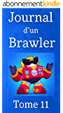Journal d'un Brawler - Tome 11 (un produit Brawl Stars non-officiel)