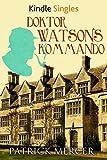 Doktor Watsons Kommando (Kindle Single)