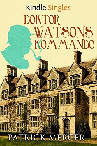 Doktor Watsons Kommando (Kindle Single) (Mercer Single)