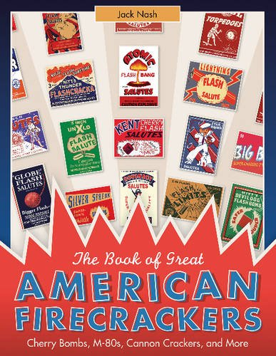 the-book-of-great-american-firecrackers-cherry-bombs-m-80s-cannon-crackers-and-more