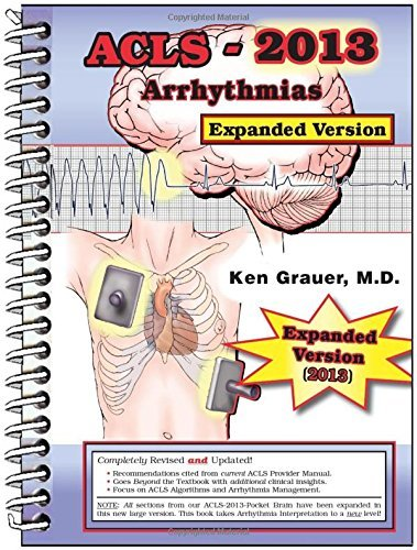 ACLS - 2013 - Arrhythmias (Expanded Book) by Ken Grauer (2013-04-24)