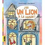 J'AI UN LION A LA MAISON