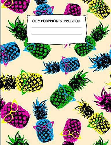 Composition Notebook: Cool Pineapple With Sunglasses College Ruled Composition Book