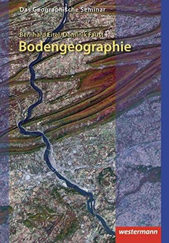 Das Geographische Seminar / Ausgabe 2009: Bodengeographie: 4. Auflage - Neubearbeitung 2013 (Das Geographische Seminar, Band 34)