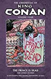 The Chronicles of King Conan Volume 4: The Prince is Dead and Other Stories