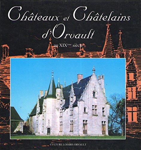 Châteaux et châtelains d'Orvault au XIXème siècle