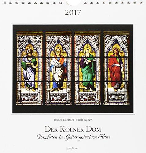 Der Kölner Dom Postkartenkalender 2017: Propheten in Gottes gotischem Haus