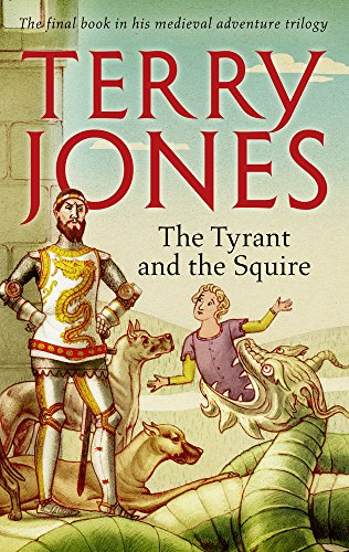 The Tyrant and the Squire por Terry Jones