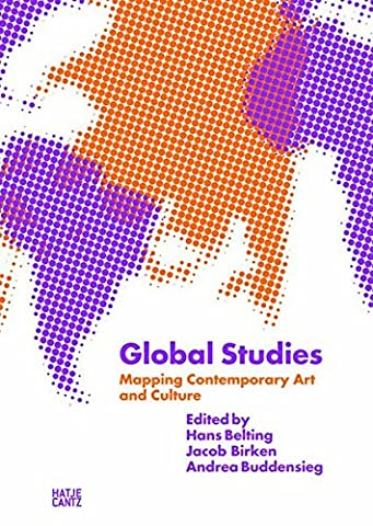 Global StudiesMapping Contemporary Art and Culture (GAM: Global Art and the Museum)