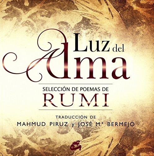 Luz del Alma: Selección de poemas de Rumi por Mohammad Yalal-ol din