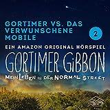 Gortimer vs. das verwunschene Mobile (Gortimer Gibbon - Mein Leben in der Normal Street 1.2)