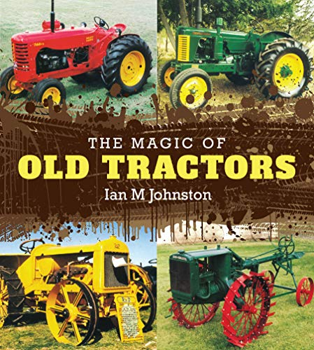 The Magic of Old Tractors
