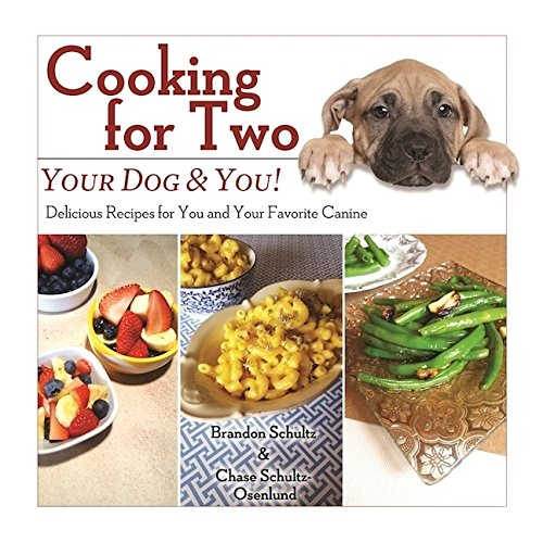 Quick easy cooking home library cooking for two your dog you delicious recipes for you by brandon schultzchase schultz osenlund pdf forumfinder Images